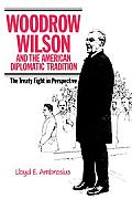 Woodrow Wilson and the American Diplomatic Tradition: The Treaty Fight in Perspective
