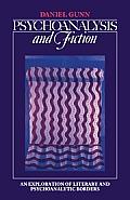 Psychoanalysis and Fiction: An Exploration of Literary and Psychoanalytic Borders