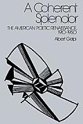 A Coherent Splendor: The American Poetic Renaissance, 1910 1950