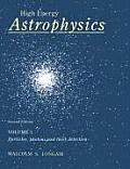 High Energy Astrophysics Volume 1 Particles Photons & Their Detection
