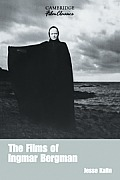 The Films of Ingmar Bergman (Cambridge Film Classics) Cover