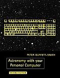 Astronomy With Your Personal Computer (2ND 90 Edition)