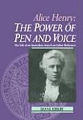 Alice Henry The Power Of Pen & Voice