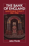The Bank of England and Public Policy, 1941 1958