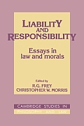 Liability and Responsibility: Essays in Law and Morals