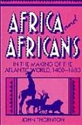 Africa & Africans in the Making of the Atlantic World 1400 1680