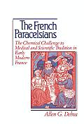 The French Paracelsians: The...