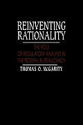 Reinventing Rationality: The Role of Regulatory Analysis in the Federal Bureaucracy