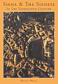 Siena and the Sienese in the Thirteenth Century