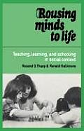 Rousing Minds to Life: Teaching, Learning, and Schooling in Social Context