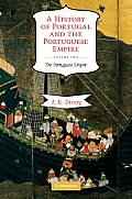 A History of Portugal and the Portuguese Empire: From Beginnings to 1807