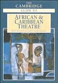 Cambridge Guide to African & Caribbean Theatre