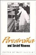 Perestroika & Soviet Women