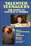 Talented Teenagers The Roots Of Success