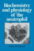 Biochemistry and Physiology of the Neutrophil