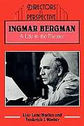 Ingmar Bergman: A Life in the Theater (Directors in Perspective)