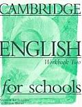 Cambridge English for Schools: Workbook Two