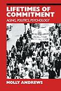 Lifetimes of Commitment: Ageing, Politics, Psychology