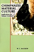 Chimpanzee Material Culture: Implications for Human Evolution