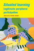 Situated Learning : Legitimate Peripheral Participation (91 Edition)
