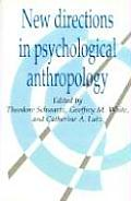 New Directions in Psychological Anthropology (92 Edition)