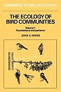 Ecology of Bird Communities #1: The Ecology of Bird Communities: Volume 1, Foundations and Patterns