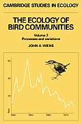 Ecology of Bird Communities #2: The Ecology of Bird Communities: Volume 2, Processes and Variations