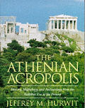 Athenian Acropolis History Mythology & Archaeology from the Neolithic Era to the Present