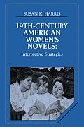 Nineteenth Century American Women's Novels: Interpretative Strategies