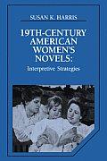 Nineteenth Century American Women's Novels: Interpretative Strategies