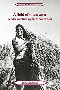 A Field of One's Own: Gender and Land Rights in South Asia