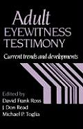 Adult Eyewitness Testimony: Current Trends and Developments