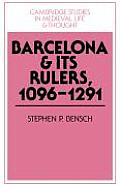 Barcelona and Its Rulers, 1096 1291