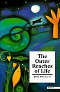 The Outer Reaches of Life