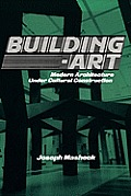 Building-Art: Modern Architecture under Cultural Construction Cover