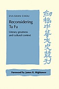 Reconsidering Tu Fu: Literary Greatness and Cultural Context