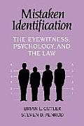 Mistaken Identification: The Eyewitness, Psychology, and the Law