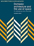 Domestic Architecture and the Use of Space: An Interdisciplinary Cross-Cultural Study