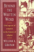 Beyond the Written Word Oral Aspects of Scripture in the History of Religion