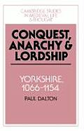 Conquest, Anarchy and Lordship: Yorkshire, 1066 1154