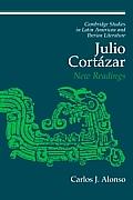 Julio Cortazar: New Readings
