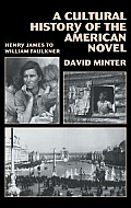 A Cultural History of the American Novel, 1890 1940: Henry James to William Faulkner