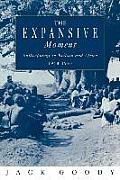 The Expansive Moment: The Rise of Social Anthropology in Britain and Africa 1918 1970