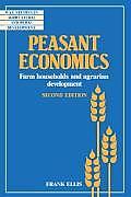 Peasant Economics: Farm Households in Agrarian Development
