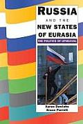 Russia & the New States of Eurasia The Politics of Upheaval