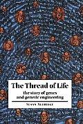 The Thread of Life: The Story of Genes and Genetic Engineering (Canto Book)