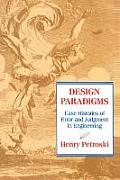Design Paradigms: Case Histories of Error and Judgment in Engineering
