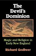 Devils Dominion Magic & Religion in Early New England