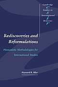 Rediscoveries and Reformulations: Humanistic Methodologies for International Studies