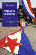 Yugoslavia As History Twice There Was A